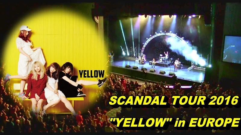 SCANDAL TOUR YELLOW 2016 in Europe